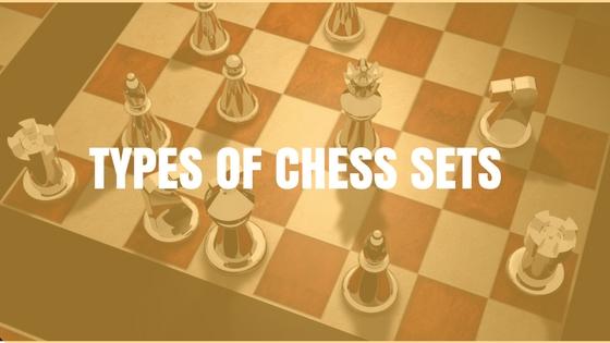 Types Of Chess Sets